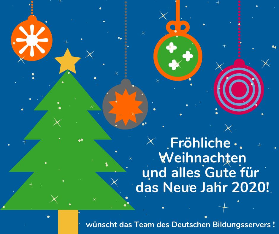 stilisierter Tannenbaum in grün vor blauem Hintergrund mitsamt Weihnachtskugeln. Schrift: Fröhliche Weihnachten und alles Gute für das neue Jahr 2020 wünscht das Team vom Deutschen Bildungsserver