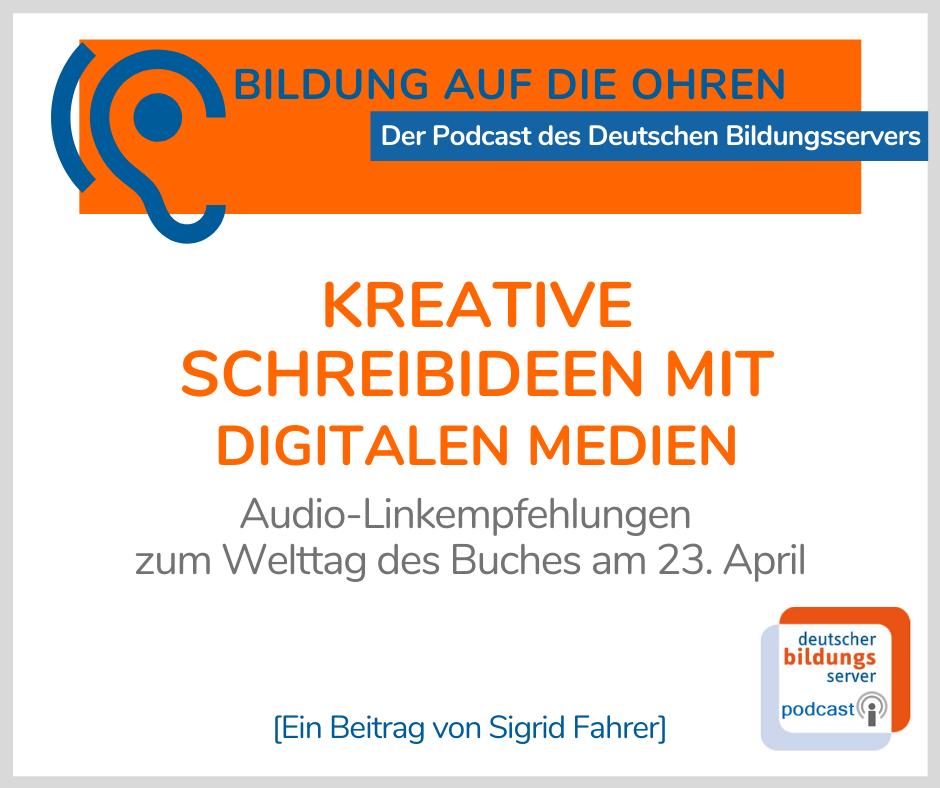 Kreative Schreibideen mit digitalen Medien. Audio-Linkempfehlungen zum Welttag des Buches am 23. April