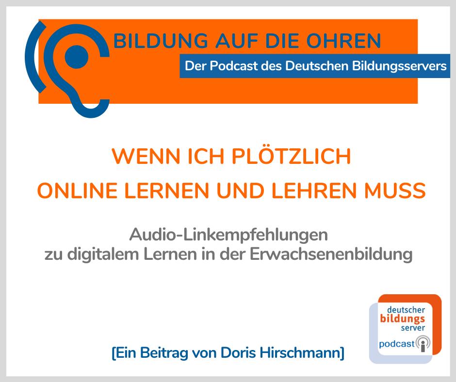 Sharepic zum Podcast Wenn ich plötzlich online lernen und lehren muss. Audio-Linkempfehlungen zu digitalem Lernen in der Erwachsenenbildung