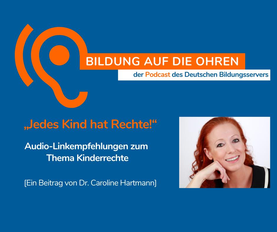 """Sharepic des Podcasts """"Bildung auf die Ohren"""" mit Foto der Autrorin Caroline Hartmann. Jedes Kind hat rechte. Audio-Linempfehlungen zum Thema Kinderrechte"""