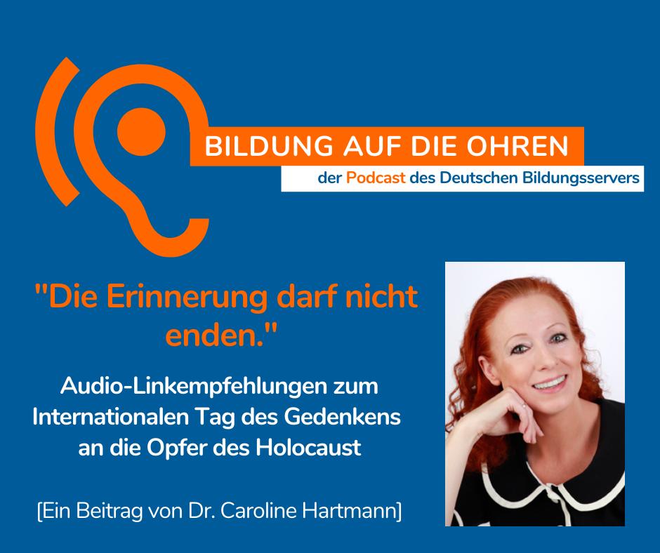 """Sharepic zum Podcast """"Die Erinnerung darf nicht enden."""" udio-Linkempfehlungen zum Internationalen Tag des Gedenkens an die Opfer des Holocaust mit Foto der Autorin Dr. Caroline Hartmann"""