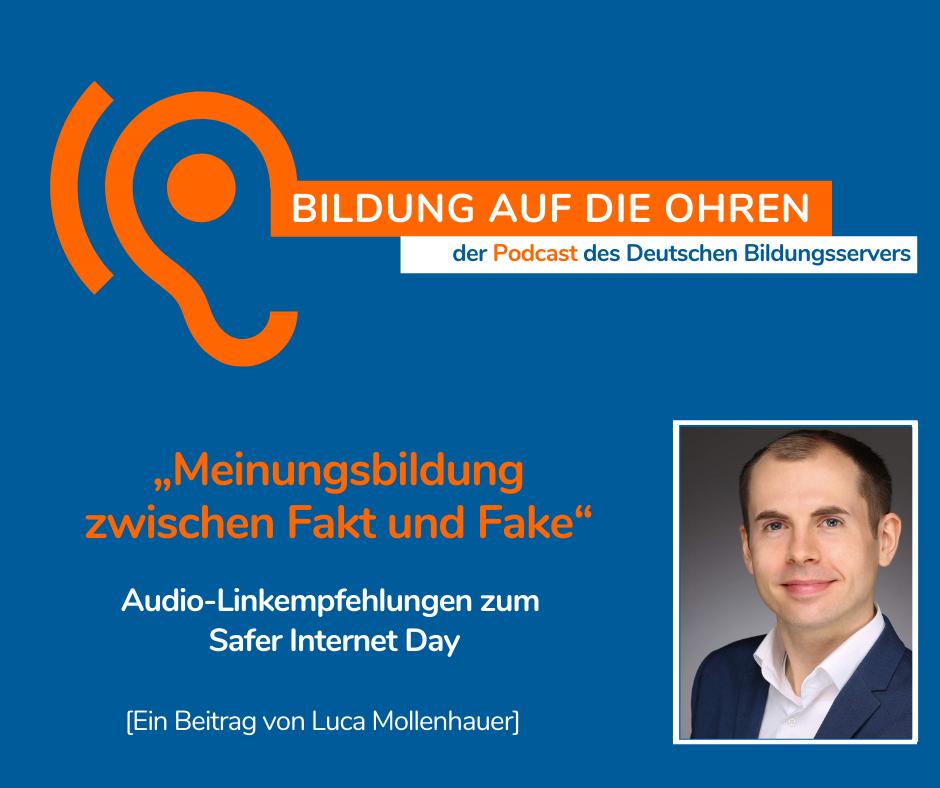 """Sharepic zu Podcast """"Meinungsbildung zwischen Fak und Fake. Audio-Linkempfehlungen zum Safer Internet Day. mit Porträtfoto von Luca Mollenhauer."""