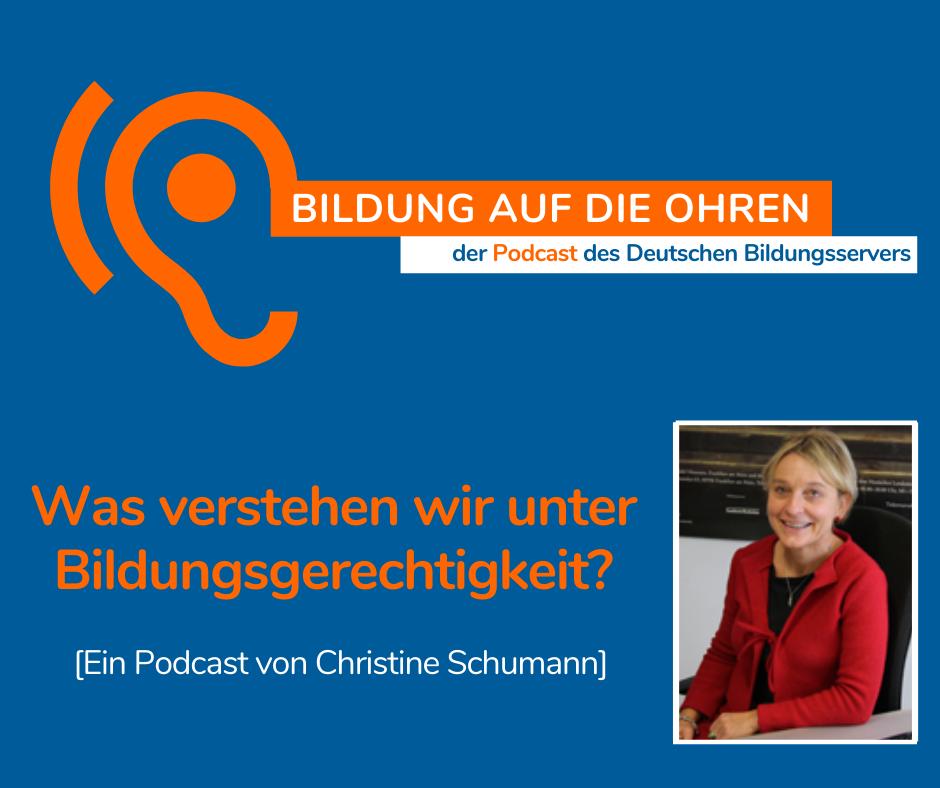 """Sharepic zum Podcast des Deutschen Bildungsservers """"Bildung auf die Ohren"""" mit stilisiertem orangefarbenem Ohr auf blauem Hintergrund. Titel """"Was meinen wir mit Bildungsgerechtigkeit"""". Ein Beitrag von Christine Schumann. Foto der Autorin"""
