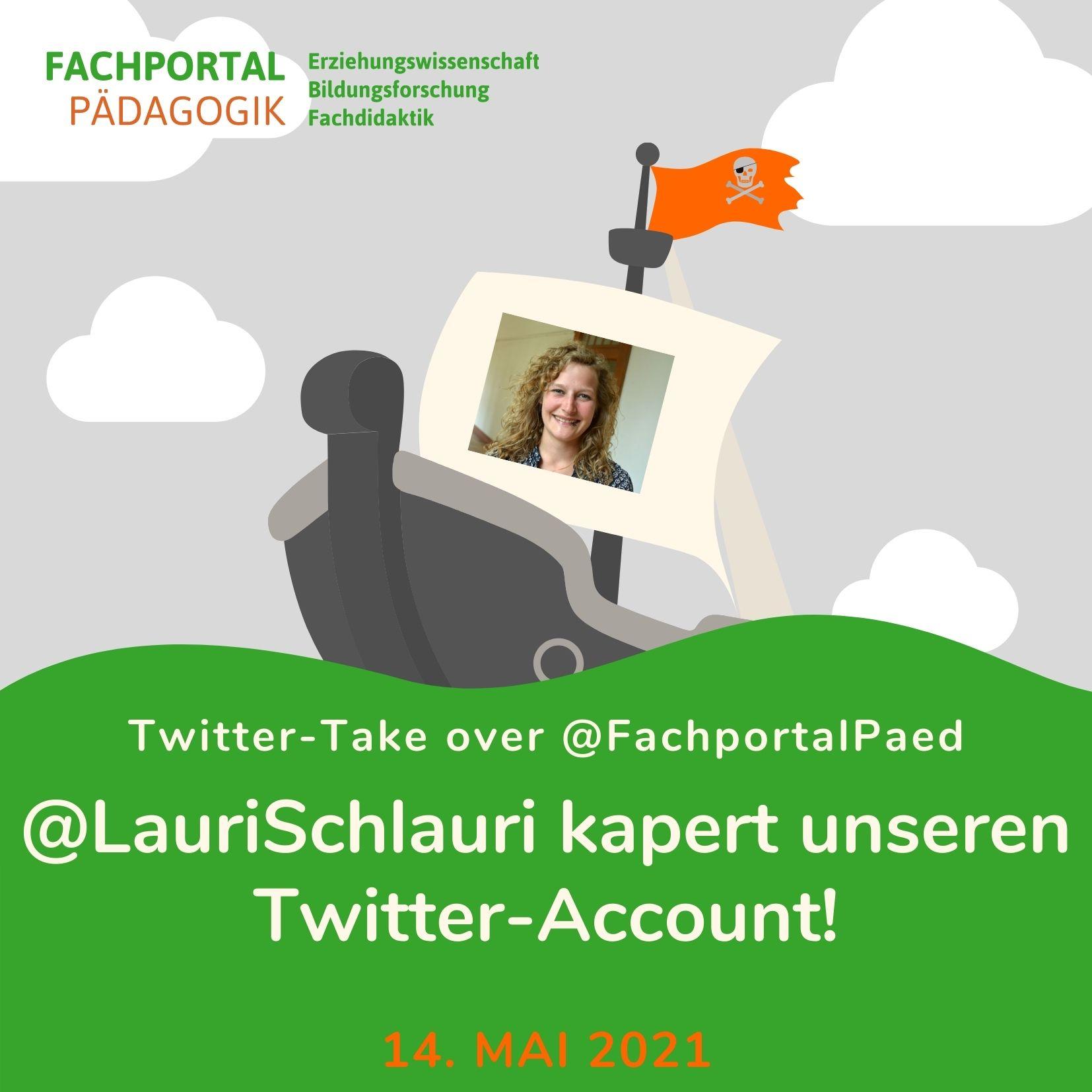 Sharepic zum Twitter-Take over beim Fachportal Pädagogik. Piratenschiff mit Foto der Gastmoderatorin, ihrem Twitter-Account @laurischlauri und dem Datum des Take over - 14. Mai. Der