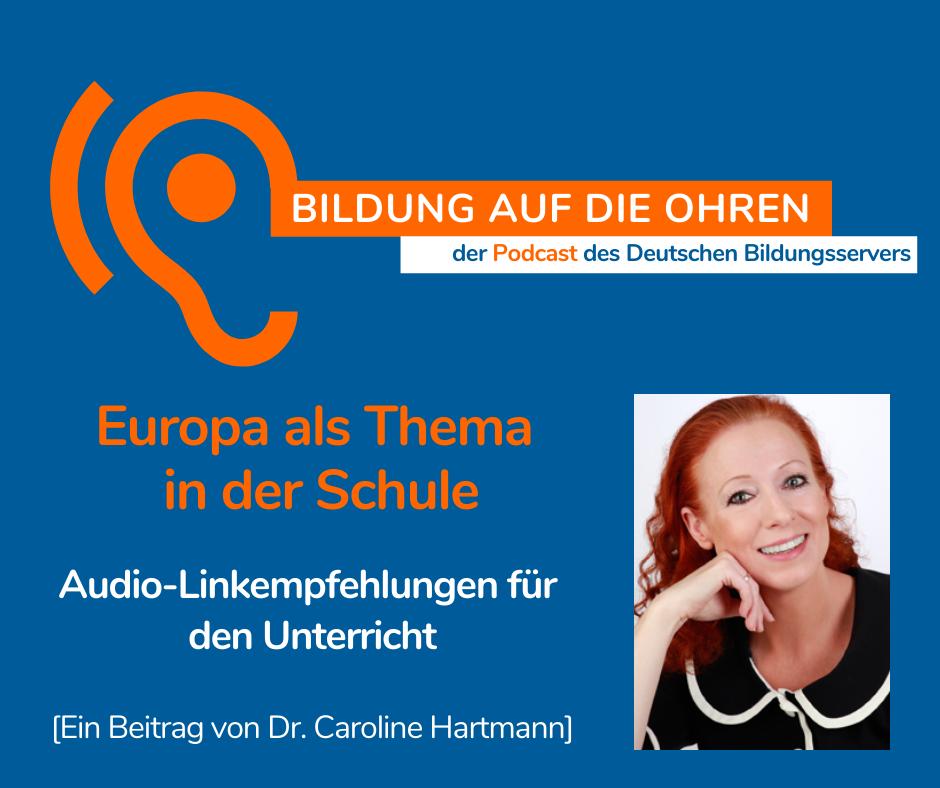 """Sharepic des Podcasts """"Bildung auf die Ohren"""" mitPorträt Caroline Hartmann und Thema """"Europa in der Schule, Audio-Linkempfehlungen für den Unterricht."""