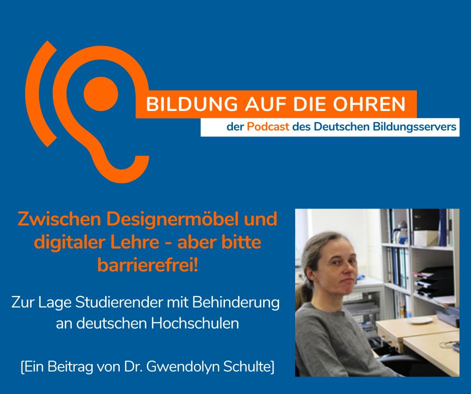 Sharepic zum Podcast Zwischen Designermöbel und digitaler Lehre - aber bitte barrierefrei! Zur Lage Studierender mit Behinderung an deutschen Hochschulen von Dr. Gwendolyn Schulte - mit Halbporträt der Autorin